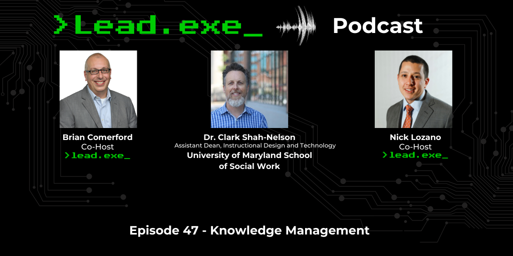 Episode 47: Knowledge Management with Dr. Clark Shah-Nelson